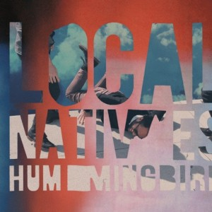 local-natives-hummingbird